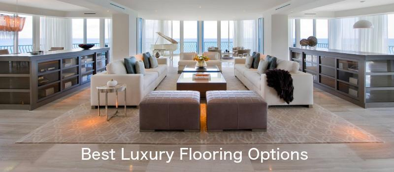 8 Best Luxury And High Quality Flooring Options For Your Home