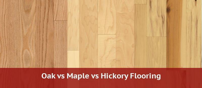 Oak Flooring Vs Maple And Hickory