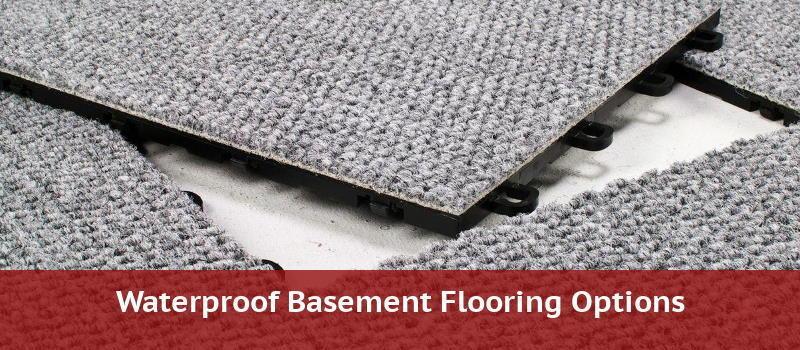 Waterproof Basement Flooring Best, Wet Basement Flooring