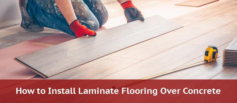 How To Install Laminate Flooring Over Concrete 2020 Home
