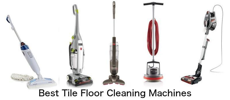 Best Tile Floor Cleaning Machines Reviews And Prices
