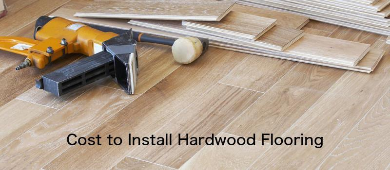 Calculate The Cost To Install Hardwood Flooring 2020 Home