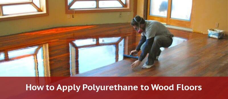 Ly Polyurethane To Wood Floors