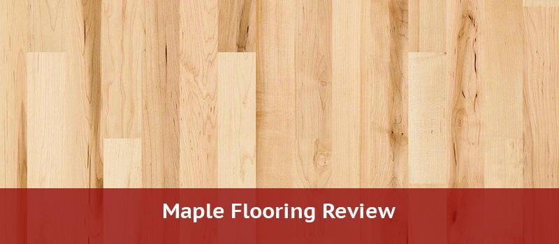 Maple Flooring Pros Cons Reviews