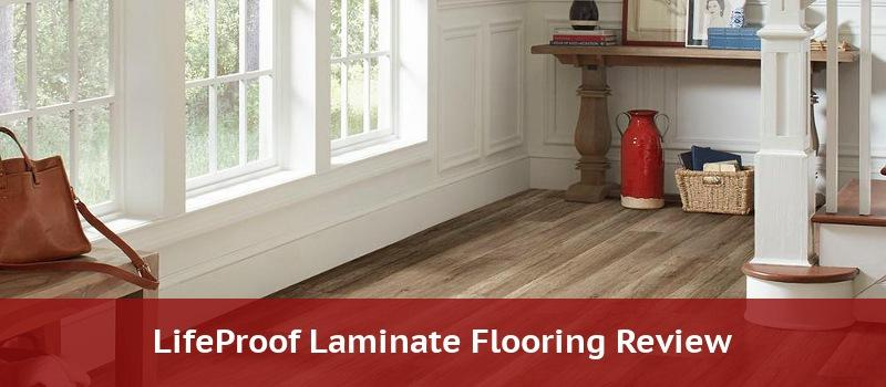 Lifeproof Laminate Flooring Review 2020 Flooring Reviews