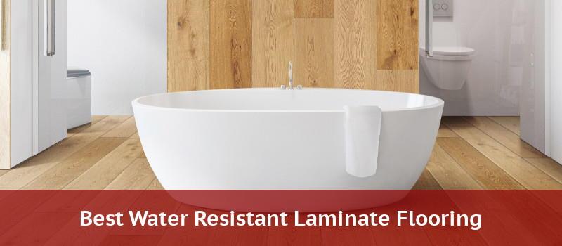 Water Resistant Laminate - Best Brands